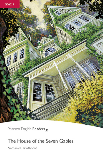 Pearson English Readers: The House of the Seven Gables