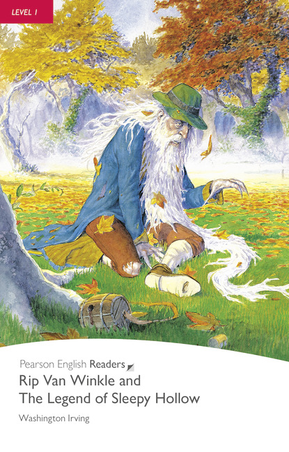 Pearson English Readers: Rip Van Winkle The Legend of Sleepy Hollow