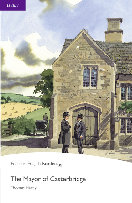 Pearson English Readers: The Mayor of Casterbridge